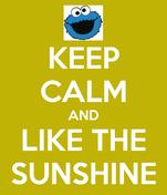 KEEP CALM AND LIKE THE SUNSHINE