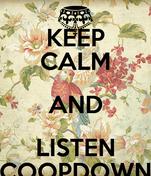 KEEP CALM AND LISTEN COOPDOWN