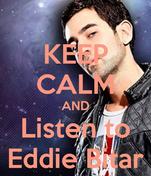 KEEP CALM AND Listen to Eddie Bitar