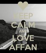 KEEP CALM AND LOVE AFFAN
