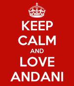 KEEP CALM AND LOVE ANDANI