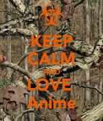 KEEP CALM AND LOVE  Anime
