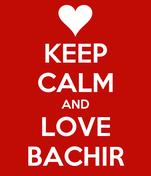 KEEP CALM AND LOVE BACHIR