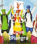 KEEP CALM AND Love Bhangra