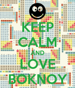 KEEP CALM AND LOVE BOKNOY