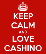KEEP CALM AND LOVE CASHINO