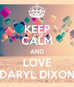 KEEP CALM AND LOVE DARYL DIXON