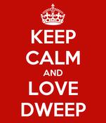 KEEP CALM AND LOVE DWEEP
