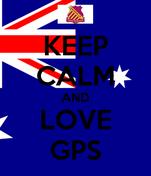 KEEP CALM AND LOVE GPS