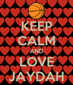 KEEP CALM AND LOVE JAYDAH