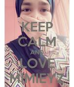 KEEP CALM AND LOVE MIMIEYZ