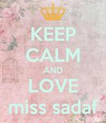 KEEP CALM AND LOVE miss sadaf
