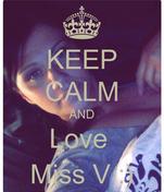 KEEP CALM AND Love  Miss V :)