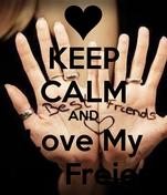 KEEP CALM AND Love My Best Freiend
