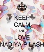 KEEP CALM AND LOVE NADIYA PILASH