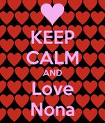 KEEP CALM AND Love Nona