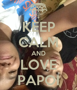 KEEP CALM AND LOVE PAPOI