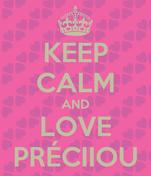 KEEP CALM AND LOVE PRÉCIIOU