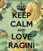 KEEP CALM AND LOVE RAGINI