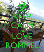 KEEP CALM AND LOVE ROMMEL