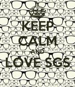 KEEP CALM AND LOVE SGS
