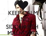 KEEP CALM AND LOVE SIDDHARTH  MALHOTRA