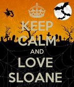 KEEP CALM AND LOVE  SLOANE