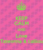 KEEP CALM AND Love Tateonna & calliou