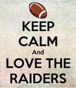 KEEP CALM And LOVE THE RAIDERS