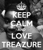 KEEP CALM AND LOVE TREAZURE
