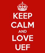 KEEP CALM AND LOVE UEF