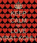 KEEP CALM AND LOVE VIRAT KOHLI