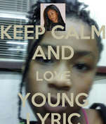 KEEP CALM AND LOVE YOUNG LYRIC