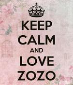 KEEP CALM AND LOVE ZOZO