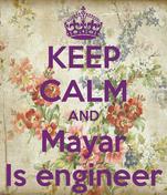 KEEP CALM AND Mayar Is engineer