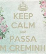 KEEP CALM and PASSA UM CREMINHO