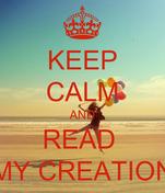 KEEP CALM AND READ  MY CREATION