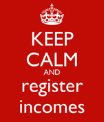 KEEP CALM AND register incomes