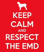 KEEP CALM AND RESPECT THE EMD