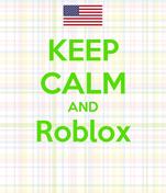 KEEP CALM AND Roblox