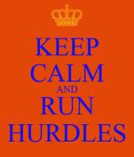 KEEP CALM AND RUN HURDLES