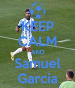 KEEP CALM AND Samuel Garcia