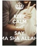 KEEP CALM AND SAY MA SHA ALLAH