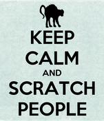 KEEP CALM AND SCRATCH PEOPLE