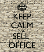 KEEP CALM AND SELL  OFFICE