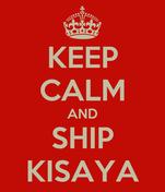 KEEP CALM AND SHIP KISAYA