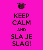 KEEP CALM AND SLA JE SLAG!