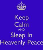 Keep Calm AND Sleep In Heavenly Peace
