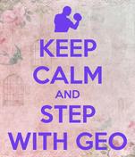 KEEP CALM AND STEP WITH GEO
