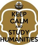 KEEP CALM AND STUDY HUMANITIES